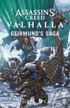 Assassin's Creed Valhalla: Geirmund's Saga ebook by Matthew J. Kirby