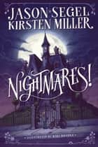 Nightmares! ebook by Jason Segel,Kirsten Miller,Karl Kwasny