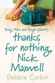 Thanks for Nothing, Nick Maxwell ebook by Debbie Carbin