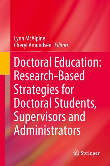 Doctoral Education: Research-Based Strategies for Doctoral Students, Supervisors and Administrators ebook by