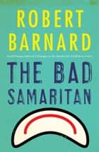 Bad Samaritan ebook by Robert Barnard