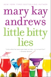 Little Bitty Lies - A Novel ebook by Mary Kay Andrews