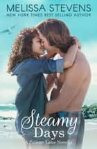 Steamy Days - Pelican Lake, #1 ebook by Melissa Stevens