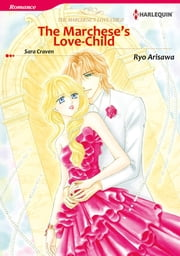 The Marchese's Love-Child (Harlequin Comics) - Harlequin Comics ebook by Sara Craven