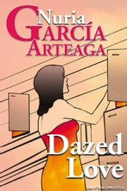 """Dazed Love"" ebook by Nuria Garcia Arteaga"