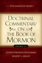 Doctrinal Commentary on the Book of Mormon ebook by Joseph Fielding McConkie