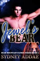 Jewel's Bear ebook by Sydney Addae