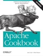 Apache Cookbook ebook by Rich Bowen,Ken Coar