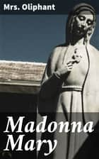 Madonna Mary ebook by