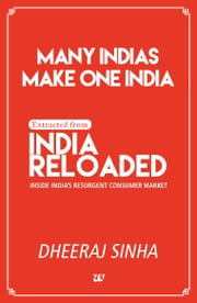Many Indias make one India Extracted from India Reloaded - Inside India's Resurgent Consumer Market ebook by Dheeraj Sinha