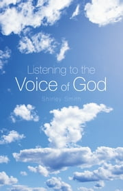 Listening to the Voice of God ebook by Shirley Smith