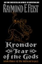 Krondor: Tear of the Gods ebook by Raymond E Feist