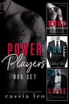 Power Players - A Billionaire Box Set ebook by Cassia Leo