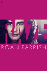 Raze ebook by Roan Parrish
