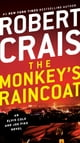 The Monkey's Raincoat - An Elvis Cole and Joe Pike Novel 電子書 by Robert Crais