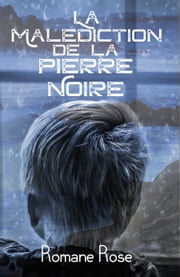 La malédiction de la pierre noire eBook by Romane Rose