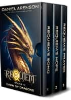 Dawn of Dragons: The Complete Trilogy (World of Requiem) ebook by