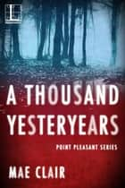 A Thousand Yesteryears eBook por Mae Clair