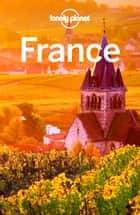 Lonely Planet France ebook by Lonely Planet, Catherine Le Nevez, Jean-Bernard Carillet,...