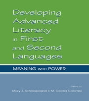 Developing Advanced Literacy in First and Second Languages - Meaning With Power ebook by Mary J. Schleppegrell,M. Cecilia Colombi