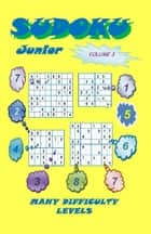 Sudoku Junior, Volume 3 ebook by YobiTech Consulting