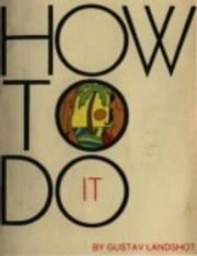 How To Do It ebook by Landshot,Gustav
