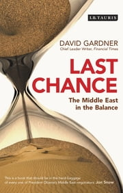 Last Chance - The Middle East in the Balance ebook by David Gardner