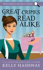 Great Crimes Read Alike (Piper Ashwell Psychic P.I. Book 7) ebook by