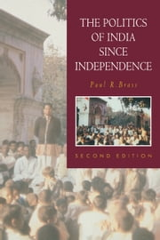The Politics of India since Independence ebook by Paul R. Brass