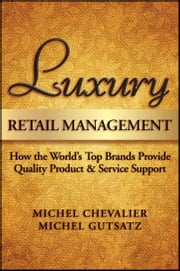Luxury Retail Management - How the World's Top Brands Provide Quality Product and Service Support ebook by Michel Chevalier,Michel Gutsatz