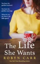 The Life She Wants 電子書 by Robyn Carr