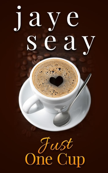 Just One Cup - The Abundant Blessings Series, #1 ebook by Jaye Seay