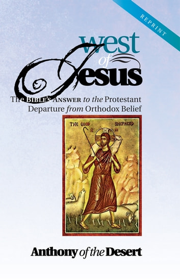 West of Jesus ebook by Anthony of the Desert
