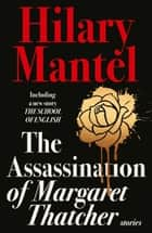 The Assassination of Margaret Thatcher ebook by