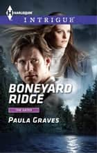 Boneyard Ridge ebook by Paula Graves