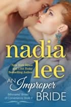 An Improper Bride (Elliot & Annabelle #2) ebook by Nadia Lee