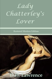 Lady Chatterley's Lover by D.H. Lawrence - Restored Modern Edition ebook by D. H. Lawrence,Laura Bonds