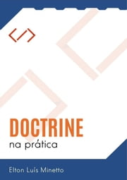 Doctrine Na Prática ebook by Elton Luís Minetto