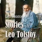 Stories of Leo Tolstoy, Volume 1 audiobook by Leo Tolstoy