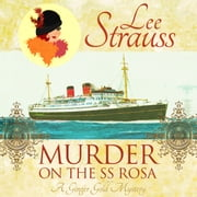Murder on the SS Rosa by Lee Strauss - A Cozy Historical Mystery-Book 1 (a novella) audiobook by Lee Strauss