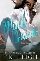 Mind Games ebook by T.K. Leigh