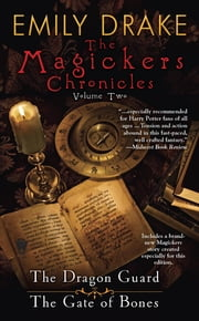 The Magickers Chronicles: Volume One ebook by Emily Drake