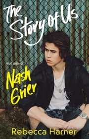 The Story of Us - (featuring Nash Grier) ebook by Rebecca Harner