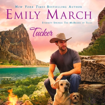 Eternity Springs: The McBrides of Texas - Tucker audiobook by Emily March