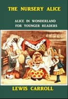 The Nursery Alice ebook by Lewis Carroll