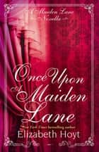 Once Upon a Maiden Lane: A Maiden Lane novella ebook by Elizabeth Hoyt