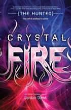 Crystal Fire ebook by Jordan Dane