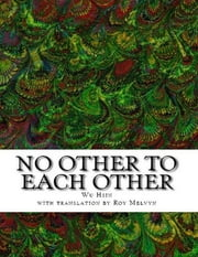 No Other to Each Other ebook by Wu Hsin, Roy Melvyn