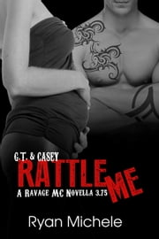 Rattle Me (Ravage MC#3.75) - Ravage MC ebook by Ryan Michele