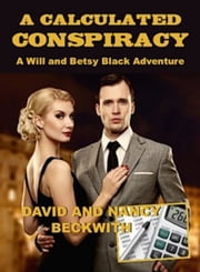 A Calculated Conspiracy ebook by David Beckwith,Nancy Beckwith